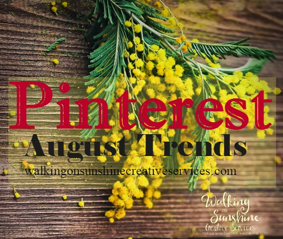 Pinterest August Trends from Walking on Sunshine Creative Services
