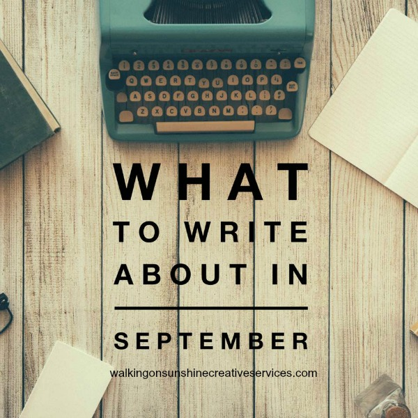 What to Write about in September 2 from Walking on Sunshine Creative Services