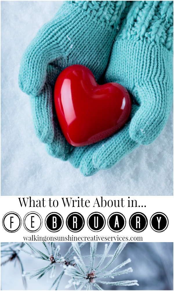 What to Write about in February LONG from Walking on Sunshine Creative Services