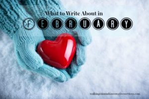 What to Write about in February from Walking on Sunshine Creative Services